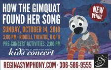 REGINA SYMPHONY presents HOW THE GIMQUAT FOUND HER SONG