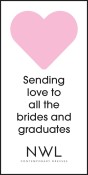 Sending love to all the brides and graduates