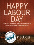 HAPPY LABOUR DAY From the members, officers and staff of Grain and General Services Union